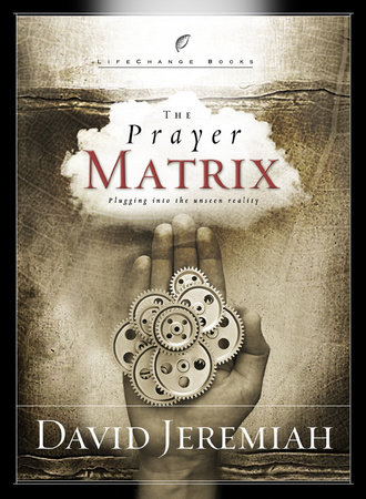 The Prayer Matrix by Dr. David Jeremiah