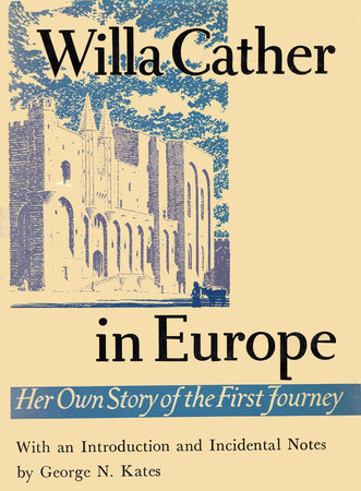 Willa Cather In Europe by