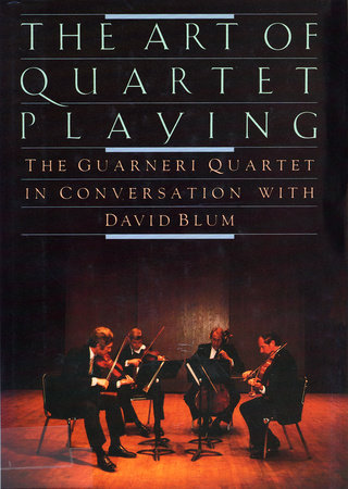 QUARTET PLAYING,ART OF by David Blum