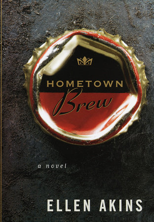 Hometown Brew by Ellen Akins