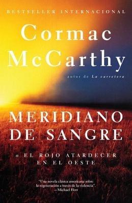 Meridiano de sangre by Cormac McCarthy