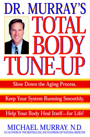 Doctor Murray's Total Body Tune-Up by