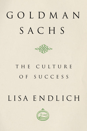 Goldman Sachs by Lisa J. Endlich