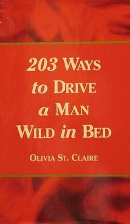 203 Ways to Drive a Man Wild in Bed by