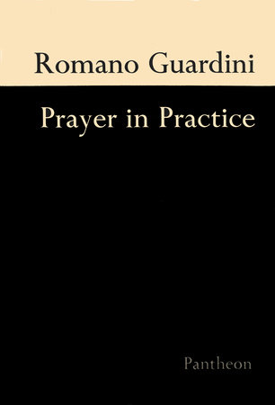 Prayer In Practice by Romano Guardini