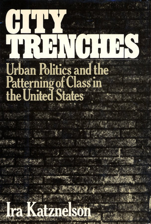 CITY TRENCHES by Ira Katznelson