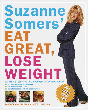 Suzanne Somers' Eat Great, Lose Weight by