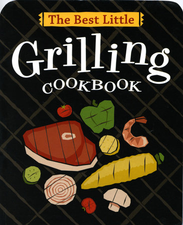 The Best Little Grilling Cookbook by Karen Adler