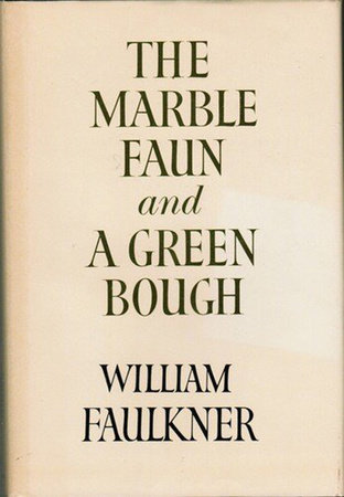 The Marble Faun and A Green Bough by