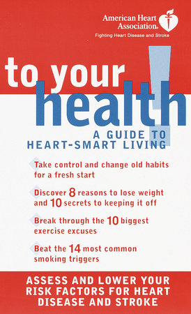 American Heart Association To Your Health! by American Heart Association