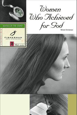 Women Who Achieved for God by Winnie Christensen