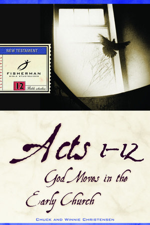 Acts 1-12 by Chuck Christensen and Winnie Christensen