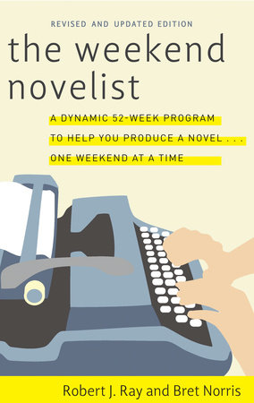 The Weekend Novelist by Bret Norris and Robert J. Ray