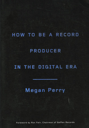 How to Be a Record Producer in the Digital Era by