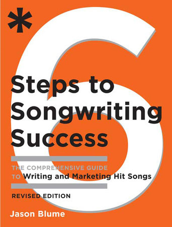 Six Steps to Songwriting Success, Revised Edition by