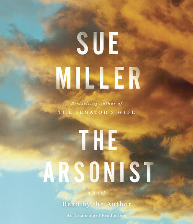 The Arsonist by Sue Miller