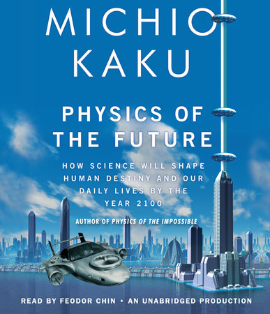 Physics of the Future by