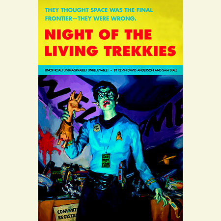 Night of the Living Trekkies by Kevin Anderson and Sam Stall