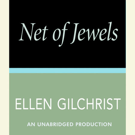 Net of Jewels by Ellen Gilchrist