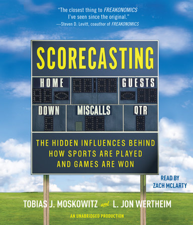 Scorecasting by Tobias Moskowitz and L. Jon Wertheim