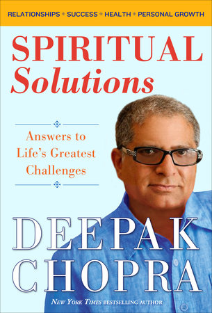 Spiritual Solutions by Deepak Chopra