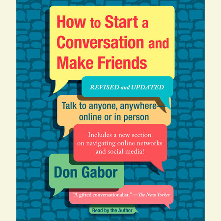 How To Start A Conversation And Make Friends by Don Gabor