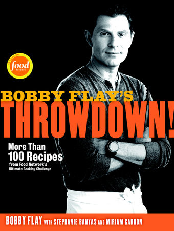 Bobby Flay's Throwdown! by Bobby Flay, Stephanie Banyas and Miriam Garron