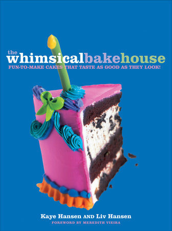 The Whimsical Bakehouse by Kaye Hansen