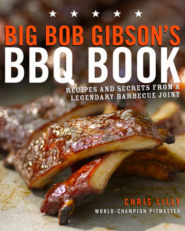 Big Bob Gibson's BBQ Book by