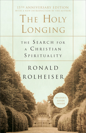 The Holy Longing by Ronald Rolheiser