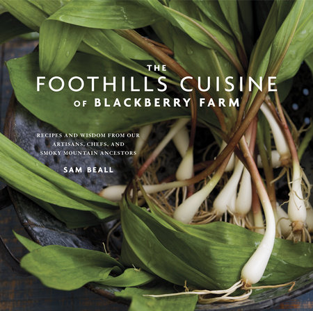 The Foothills Cuisine of Blackberry Farm by Sam Beall