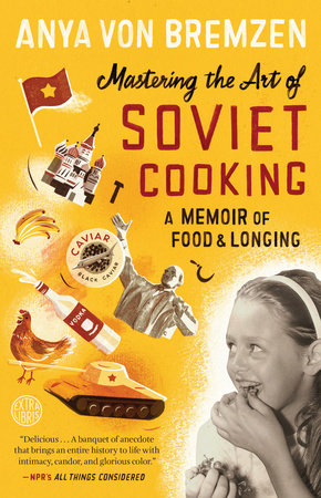 Mastering the Art of Soviet Cooking by