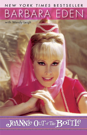 Jeannie Out of the Bottle by Barbara Eden and Wendy Leigh