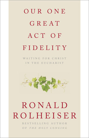 Our One Great Act of Fidelity by