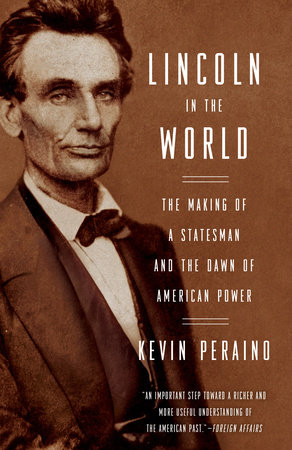 Lincoln in the World by Kevin Peraino