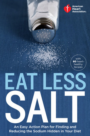 American Heart Association Eat Less Salt by American Heart Association