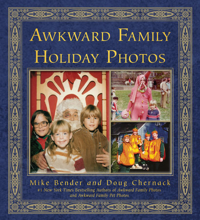Awkward Family Holiday Photos by Doug Chernack and Mike Bender