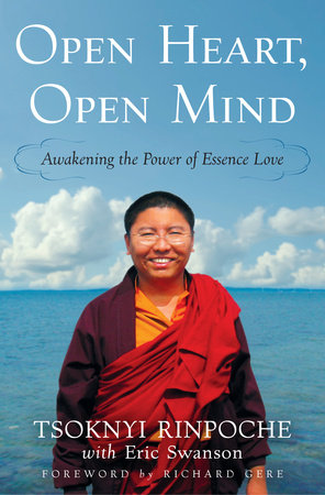Open Heart, Open Mind by Eric Swanson and Tsoknyi Rinpoche