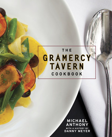 The Gramercy Tavern Cookbook by