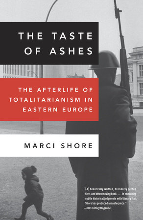The Taste of Ashes by Marci Shore