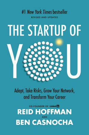 The Start-up of You by Reid Hoffman and Ben Casnocha