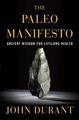The Paleo Manifesto by