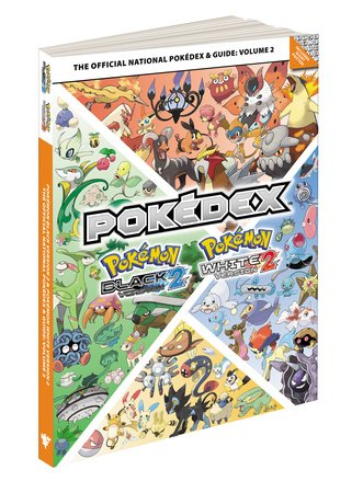 Pokemon Black Version 2 & Pokemon White Version 2 The Official National Pokedex & Guide Volume 2 by