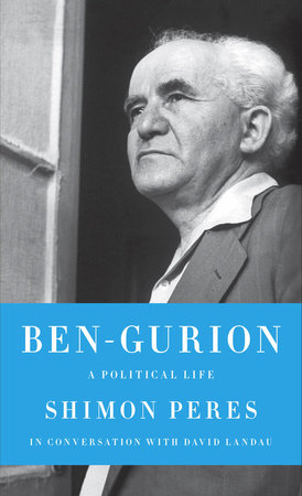 Ben-Gurion by David Landau and Shimon Peres