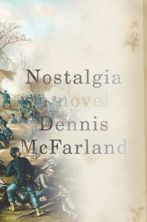 Nostalgia by Dennis McFarland