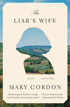 The Liar's Wife by Mary Gordon