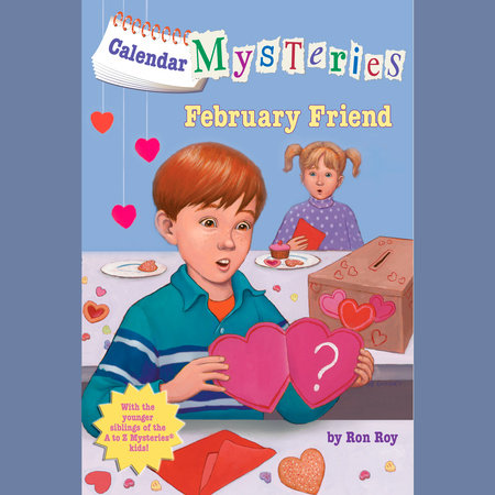 Calendar Mysteries #2: February Friend by Ron Roy