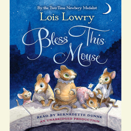 Bless This Mouse by Lois Lowry