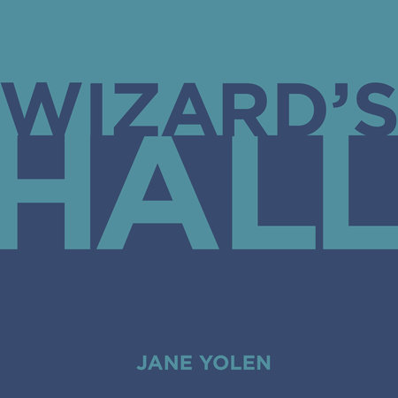 Wizard's Hall by Jane Yolen