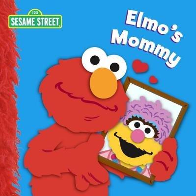 Elmo's Mommy (Sesame Street) by Naomi Kleinberg